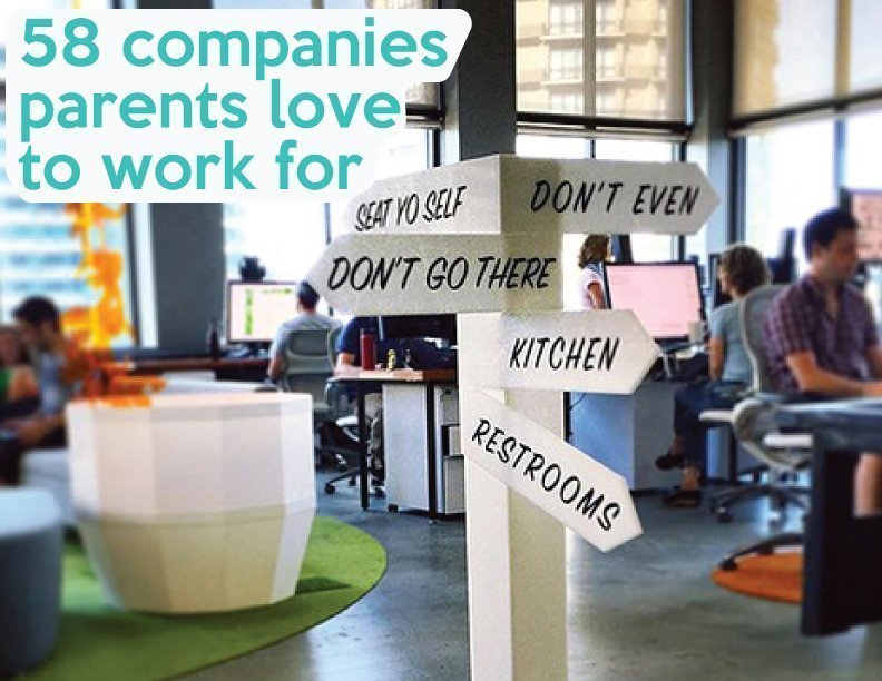 58 companies that parents would love to work for!