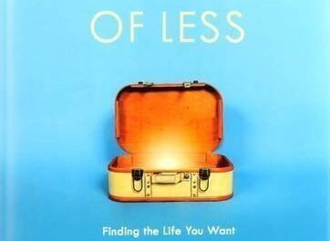 The More Of Less: Craft An Intentional Life With Minimalism
