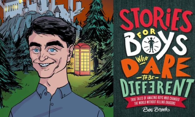 Stories For Boys That Dare To Be Different: Upholding Non-Toxic Masculinity One True Story At A Time
