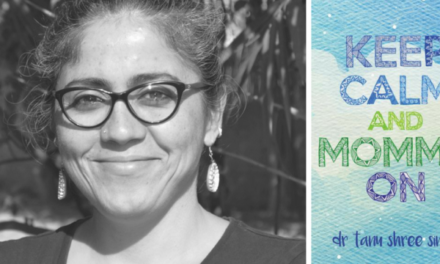 As a parent, you just have to be there: Dr. Tanu Shree Singh, Author of 'Keep Calm and Mommy On'