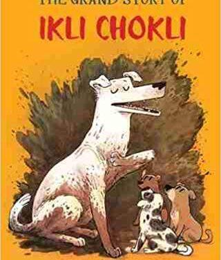 Book Review: The Grand Story of Ikli Chokli by Tulika Books