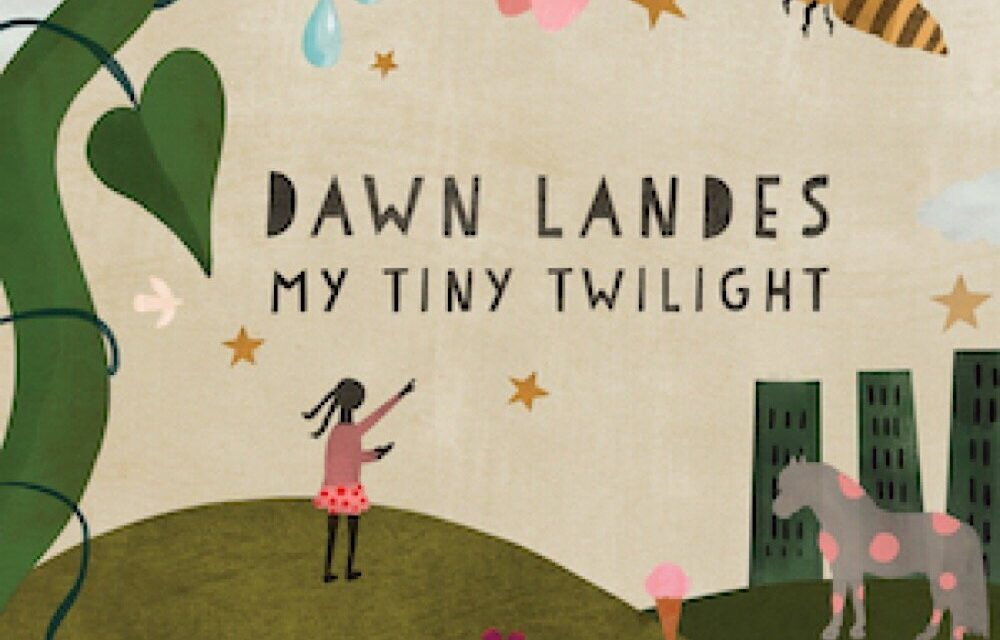 My Tiny Twilight: Interview with singer and songwriter Dawn Landes