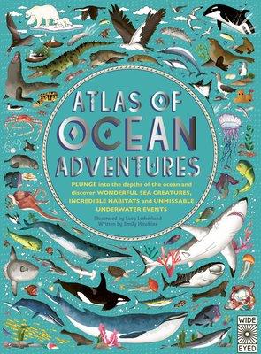 Atlas of Ocean Adventures: Nature books for kids