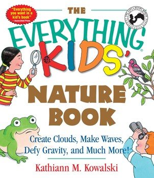 The Everything Kids Nature Book- Nature books for kids
