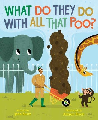 What do they do with all that poo: Nature books for kids